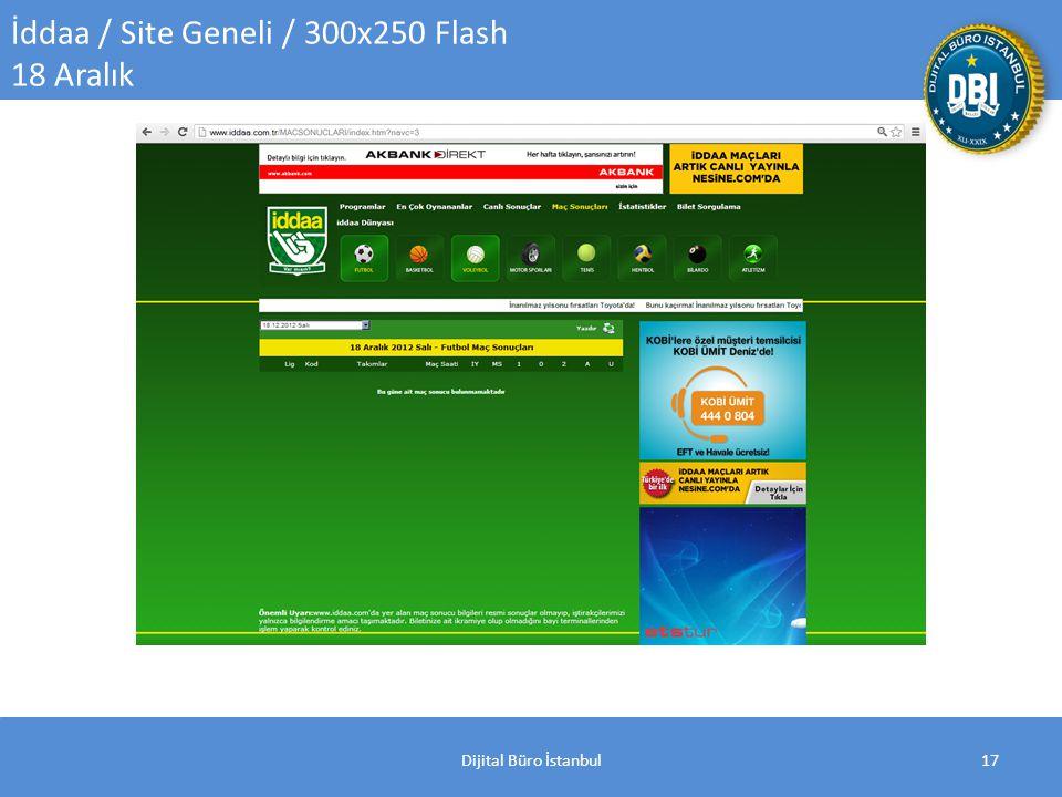 Dijital Büro İstanbul17 İddaa / Site Geneli / 300x250 Flash 18 Aralık
