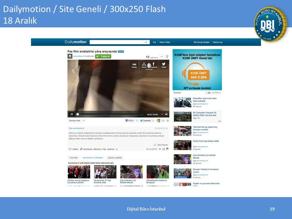 Dijital Büro İstanbul19 Dailymotion / Site Geneli / 300x250 Flash 18 Aralık