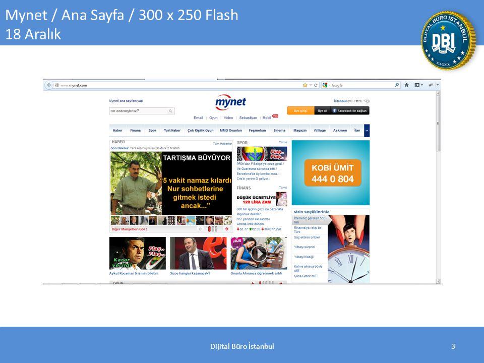 Dijital Büro İstanbul3 Mynet / Ana Sayfa / 300 x 250 Flash 18 Aralık