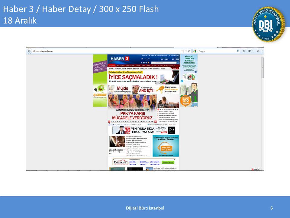 Dijital Büro İstanbul7 Haberler/ Site Geneli/ 300 x 250 Flash 18 Aralık