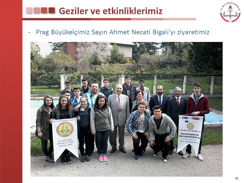 Geziler ve etkinliklerimiz -Prag Büyükelçimiz Sayın Ahmet Necati Bigalı'yı ziyaretimiz 41