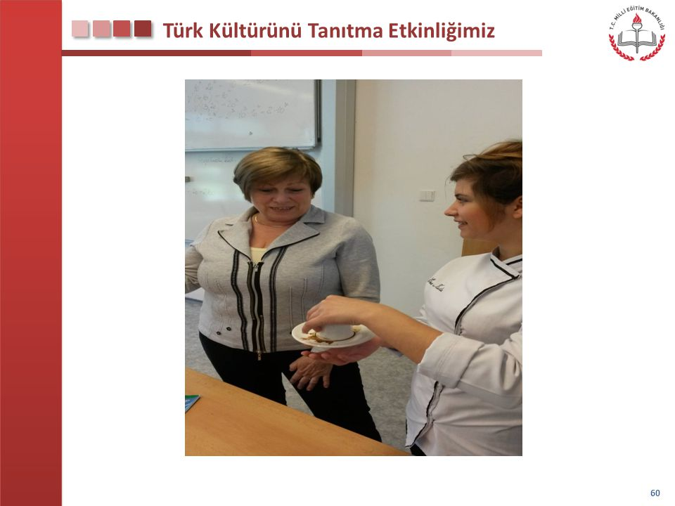 Türk Kültürünü Tanıtma Etkinliğimiz 60