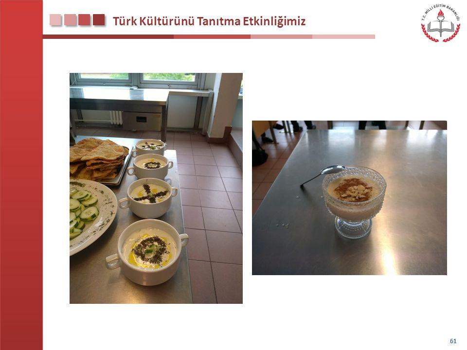 Türk Kültürünü Tanıtma Etkinliğimiz 61