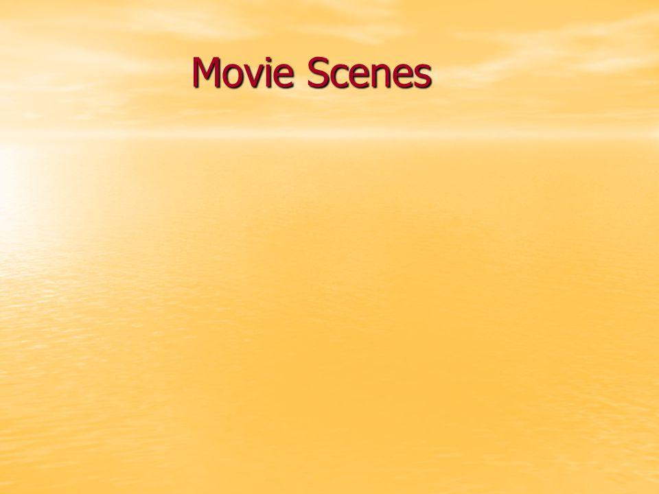 Movie Scenes Movie Scenes