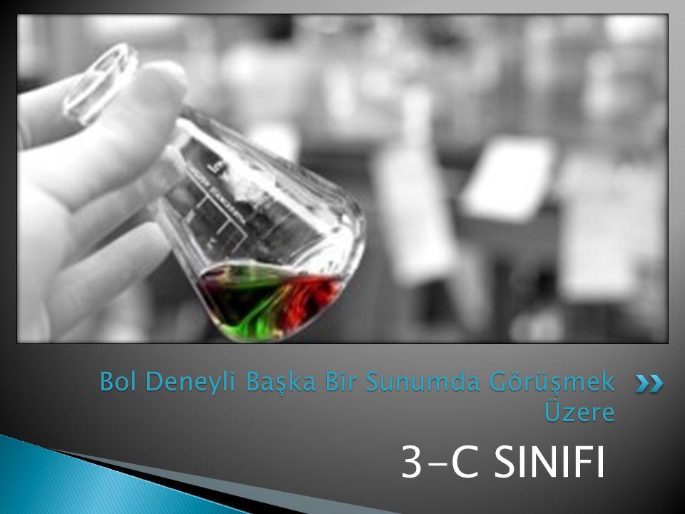 3-C SINIFI Bol Deneyli Başka Bir Sunumda Görüşmek Üzere