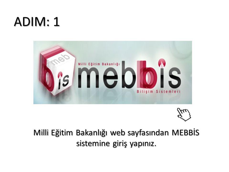 ADIM: 1 Milli Eğitim Bakanlığı web sayfasından MEBBİS sistemine giriş yapınız.