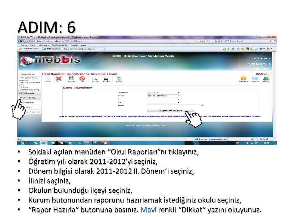 ADIM: 7 Bilgiler girildikten sonra kırmızı yazı ile Rapor Data Aktarımı Başarıyla Tamamlanmıştır.