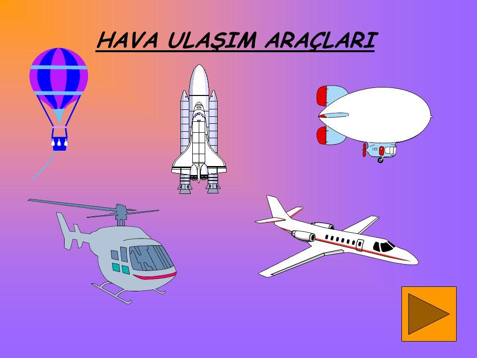 """Hava taşıtları belirlenmiş hava yolunu izleyerek gider Bu yola """"HAVA YOLU"""" adı verilir. Hava taşıtlarının yük ve yolcu aldıkları yerler """"HAVA LİMANLAR"""