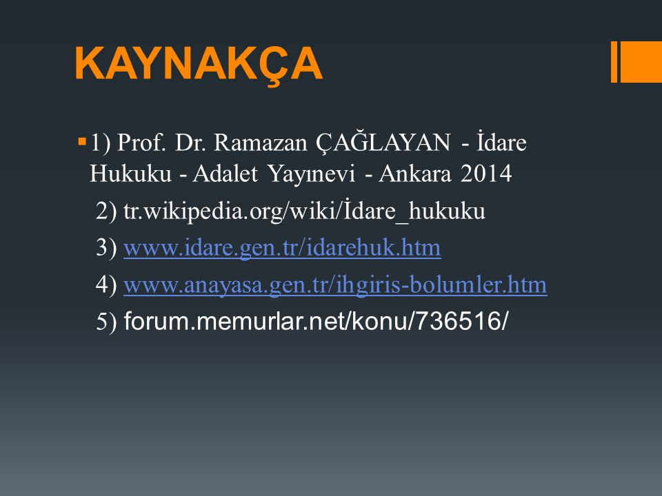KAYNAKÇA  1) Prof.Dr.