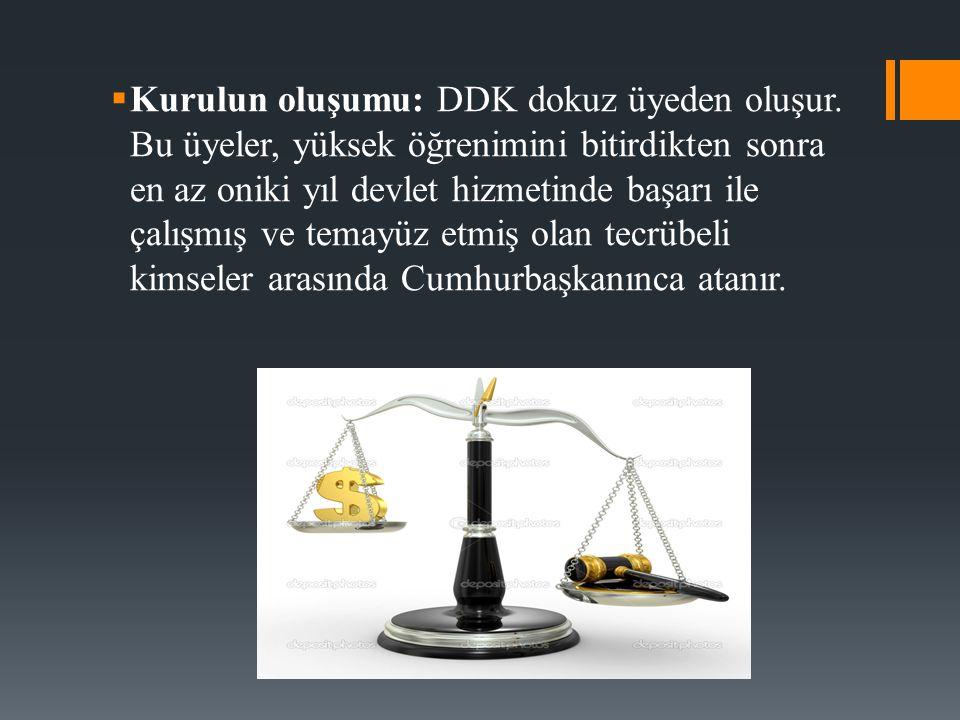  Kurulun oluşumu: DDK dokuz üyeden oluşur. Bu üyeler, yüksek öğrenimini bitirdikten sonra en az oniki yıl devlet hizmetinde başarı ile çalışmış ve te
