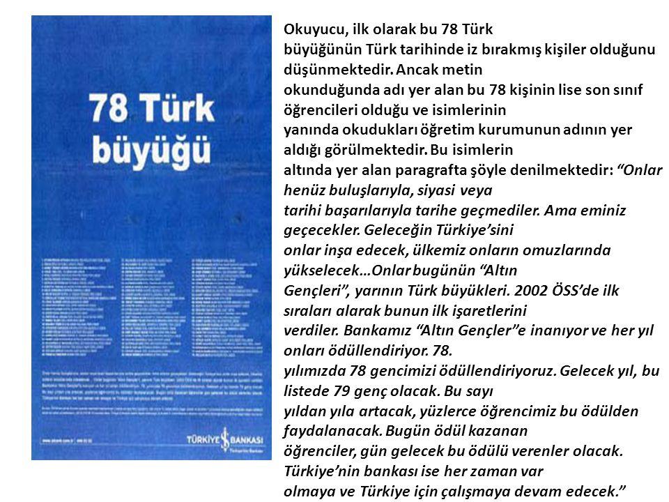 Okuyucu, ilk olarak bu 78 Türk büyüğünün Türk tarihinde iz bırakmış kişiler olduğunu düşünmektedir. Ancak metin okunduğunda adı yer alan bu 78 kişinin