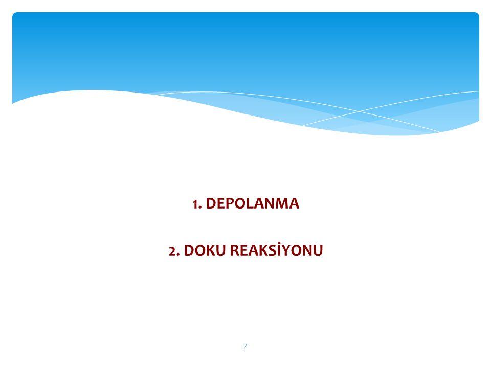 1. DEPOLANMA 2. DOKU REAKSİYONU 7