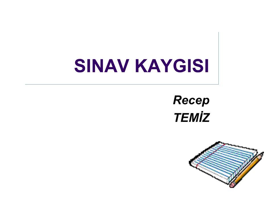 SINAV KAYGISI Recep TEMİZ