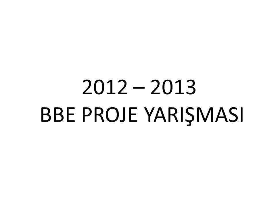 2012 – 2013 BBE PROJE YARIŞMASI