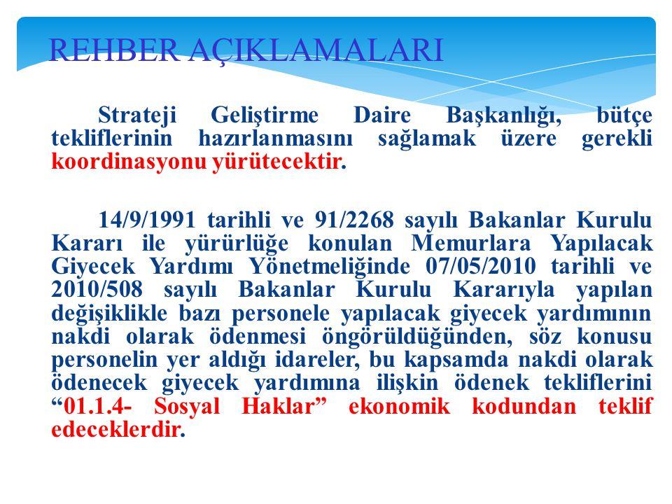 REHBER AÇIKLAMALARI Strateji Geliştirme Daire Başkanlığı, bütçe tekliflerinin hazırlanmasını sağlamak üzere gerekli koordinasyonu yürütecektir. 14/9/1