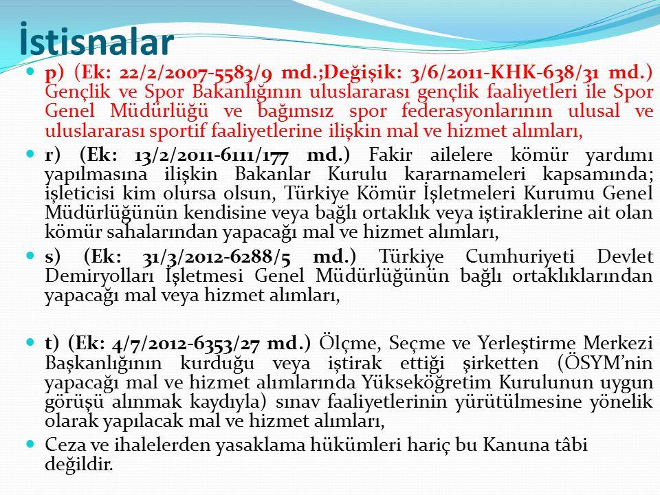 İstisnalar p) (Ek: 22/2/2007-5583/9 md.;Değişik: 3/6/2011-KHK-638/31 md.) Gençlik ve Spor Bakanlığının uluslararası gençlik faaliyetleri ile Spor Gene