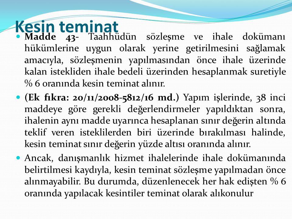 Kesin teminat Madde 43- Taahhüdün sözleşme ve ihale dokümanı hükümlerine uygun olarak yerine getirilmesini sağlamak amacıyla, sözleşmenin yapılmasında