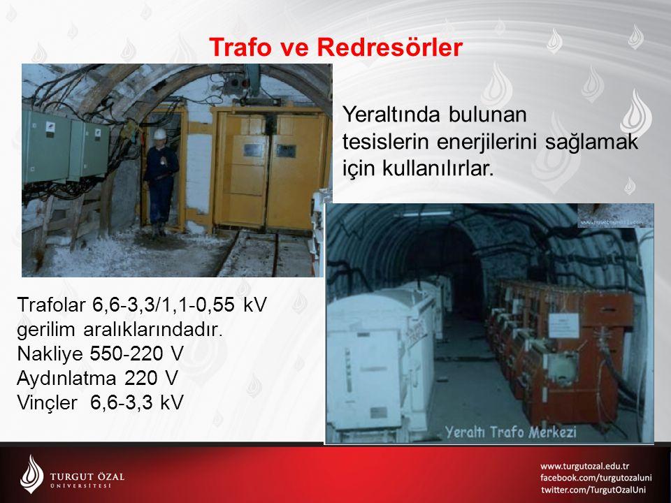 Yeraltında bulunan tesislerin enerjilerini sağlamak için kullanılırlar. Trafolar 6,6-3,3/1,1-0,55 kV gerilim aralıklarındadır. Nakliye 550-220 V Aydın