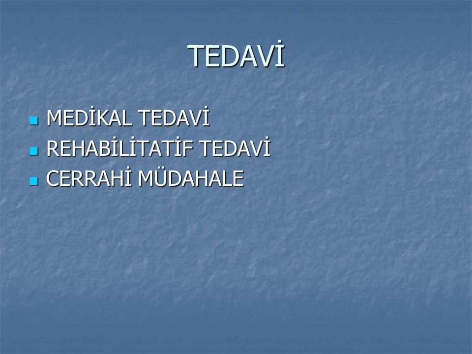 TEDAVİ MEDİKAL TEDAVİ MEDİKAL TEDAVİ REHABİLİTATİF TEDAVİ REHABİLİTATİF TEDAVİ CERRAHİ MÜDAHALE CERRAHİ MÜDAHALE