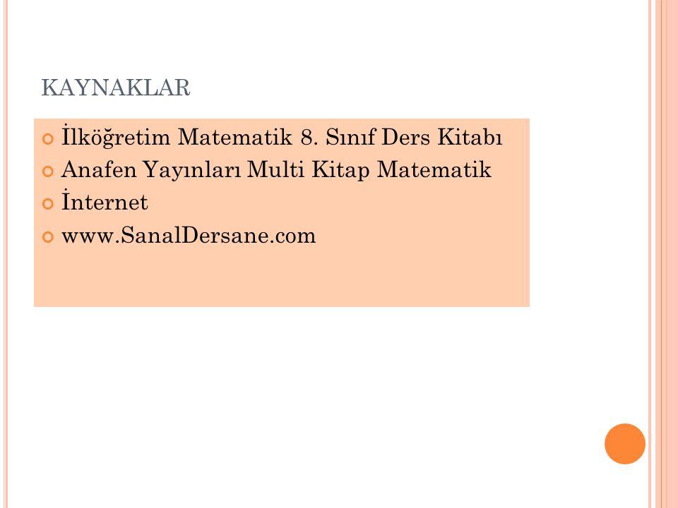 KAYNAKLAR İlköğretim Matematik 8. Sınıf Ders Kitabı Anafen Yayınları Multi Kitap Matematik İnternet www.SanalDersane.com