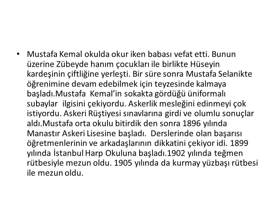 Mustafa Kemal okulda okur iken babası vefat etti.