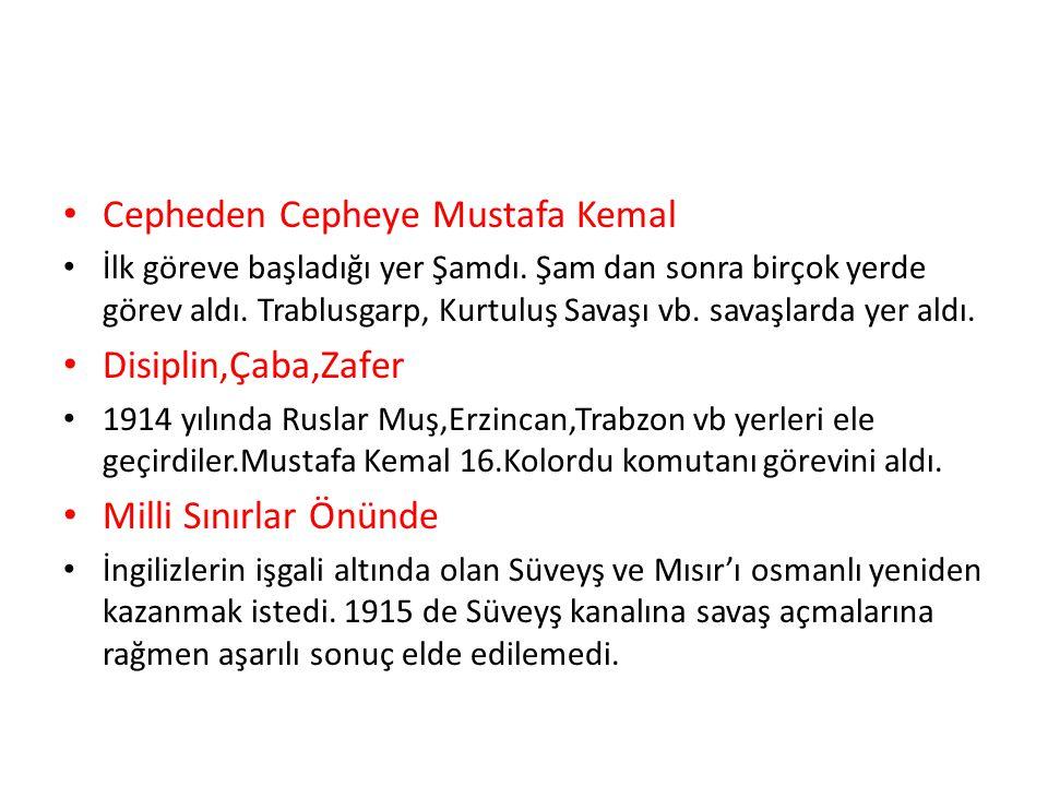 Cepheden Cepheye Mustafa Kemal İlk göreve başladığı yer Şamdı.