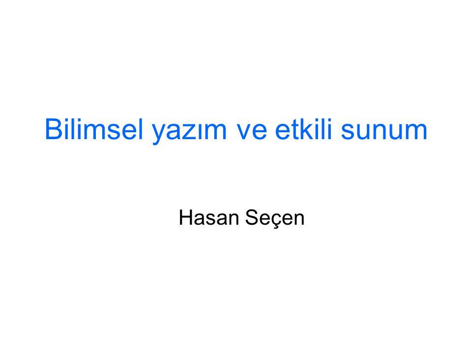 Bilimsel yazım ve etkili sunum Hasan Seçen
