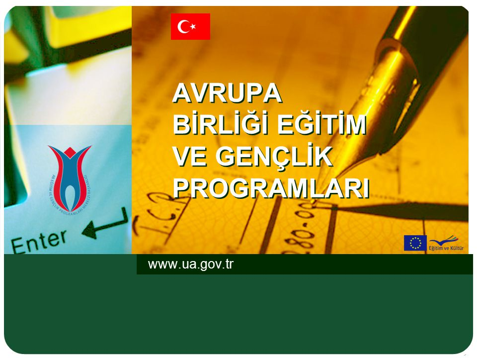 AVRUPA BİRLİĞİ EĞİTİM VE GENÇLİK PROGRAMLARI www.ua.gov.tr