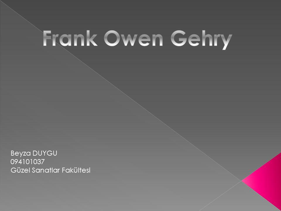  Frank Owen Gehry (gerçek adı Ephraim Goldberg ), 28 Şubat 1929doğumlu mimar ve tasarımcı.