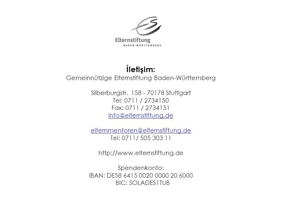 İletişim: Gemeinnützige Elternstiftung Baden-Württemberg Silberburgstr. 158 - 70178 Stuttgart Tel: 0711 / 2734150 Fax: 0711 / 2734151 info@elternstift
