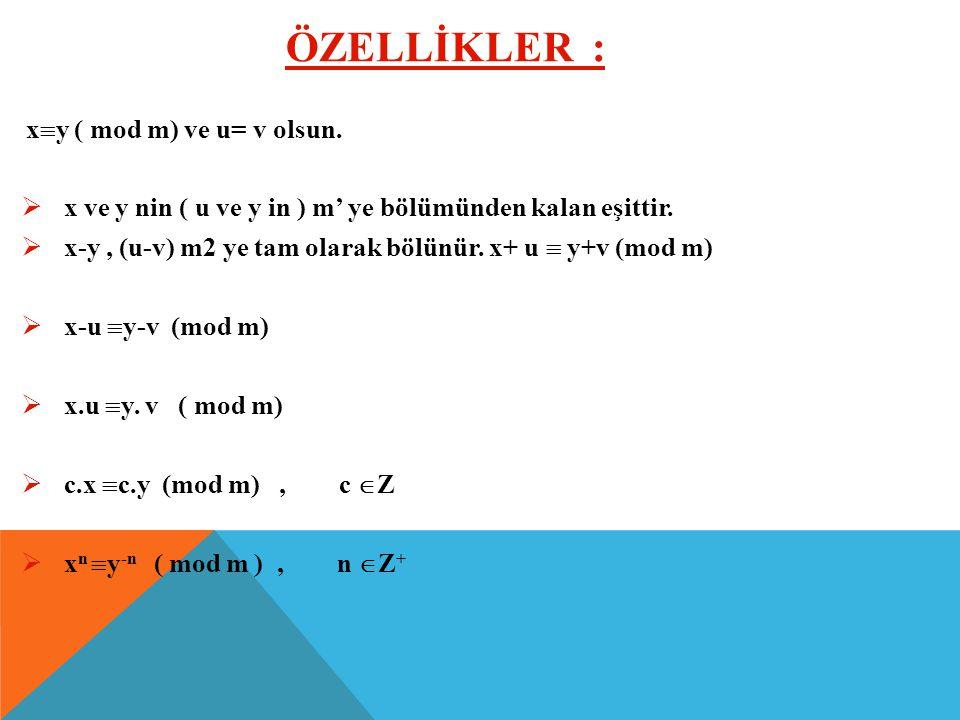 Z' de m=5 modülüne göre  'nın denklik sınıflarını ( kalan sınıfları) oluşturalım. 0={....., -10, -5, 0, 5,10,.....} 1={....., -9, -4, 1, 6, 11,.....}