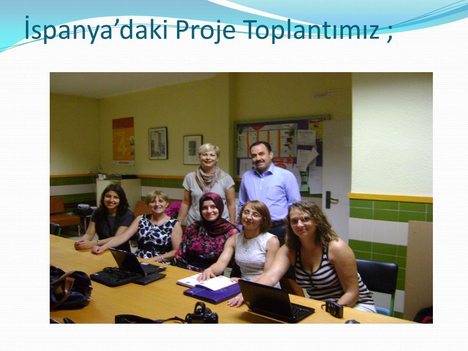 İspanya'daki Proje Toplantımız ;