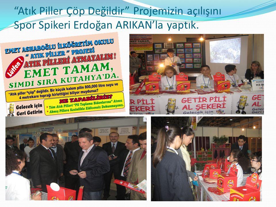 """""""Atık Piller Çöp Değildir"""" Projemizin açılışını Spor Spikeri Erdoğan ARIKAN'la yaptık."""
