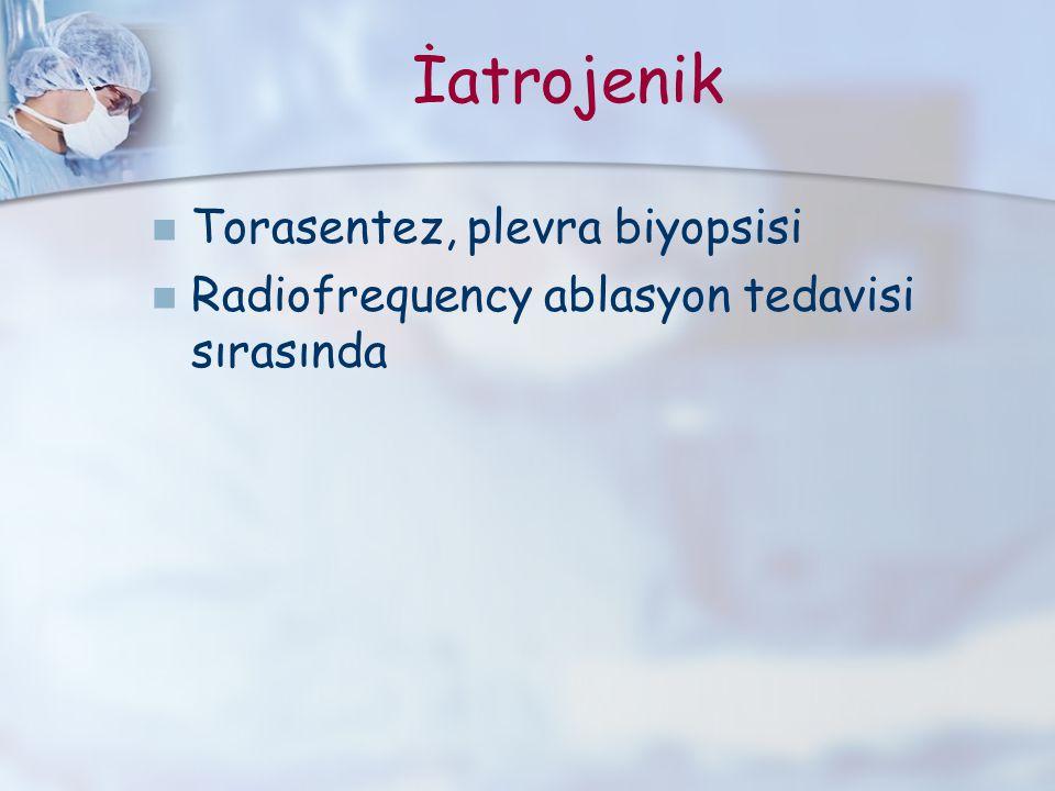 İatrojenik Torasentez, plevra biyopsisi Radiofrequency ablasyon tedavisi sırasında