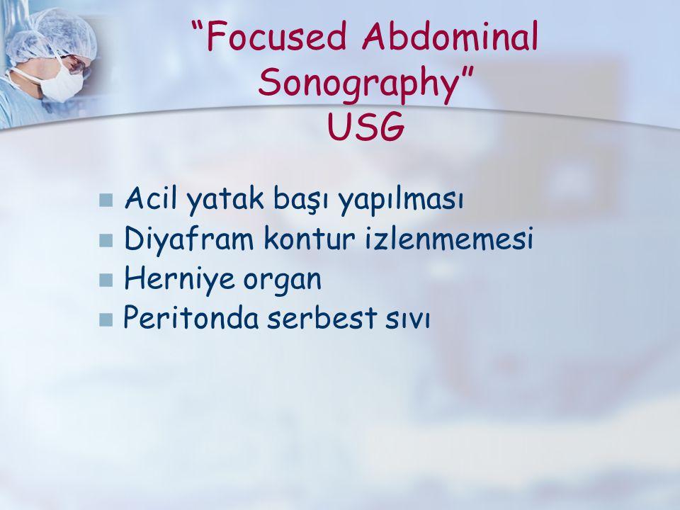 """""""Focused Abdominal Sonography"""" USG Acil yatak başı yapılması Diyafram kontur izlenmemesi Herniye organ Peritonda serbest sıvı"""