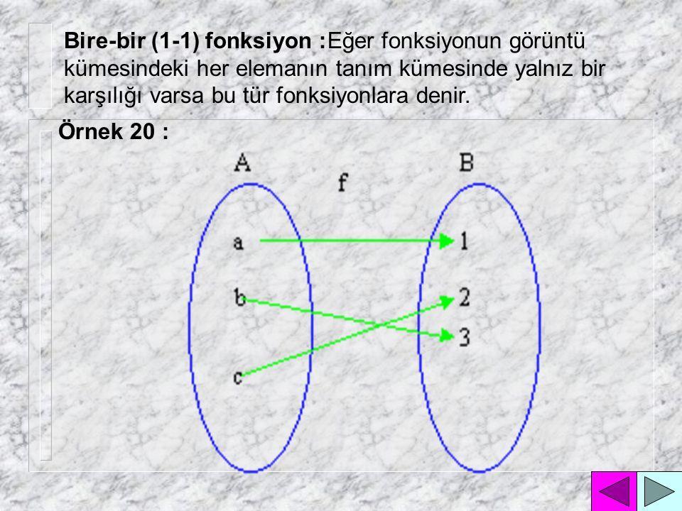 Eğer fonksiyonun görüntü kümesi, değer kümesine eşit ( değer kümesinin tüm elemanlarının tanım kümesinde karşılığı var ) ise bu tür fonksiyonlara denir.