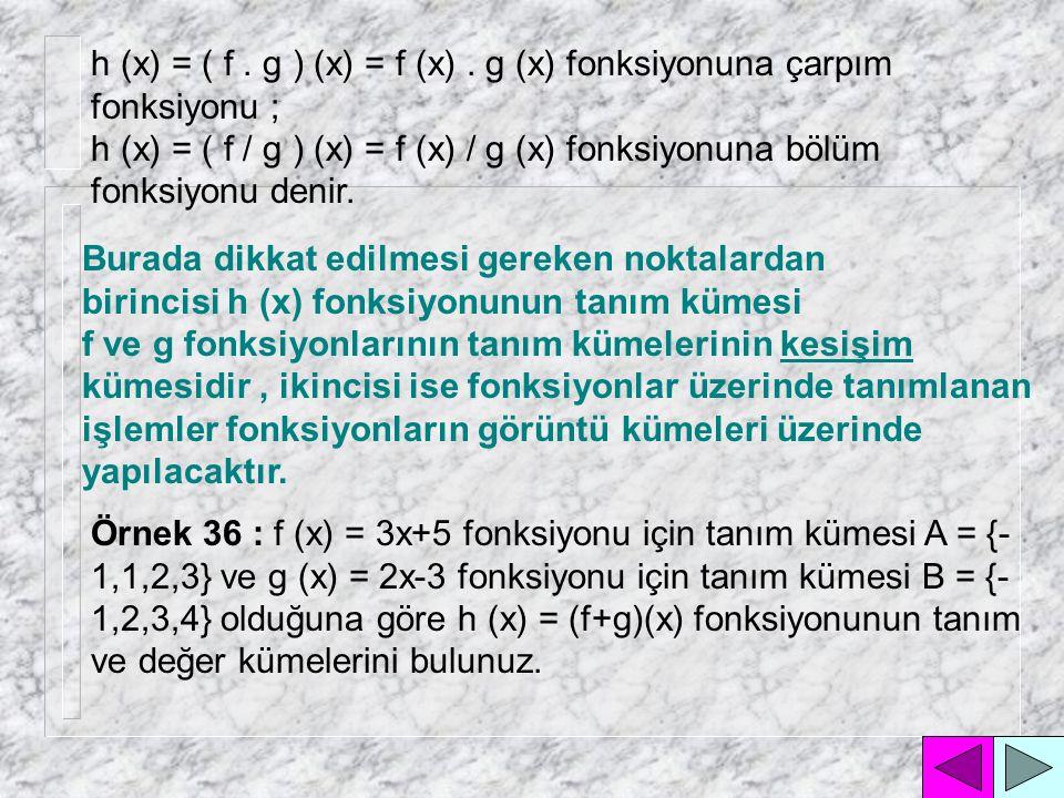Çözüm : f (1) = 3 ; f (2) = 1 ; f (3) = 2 olduğundan f fonksiyonu şeklinde yazılabilir.