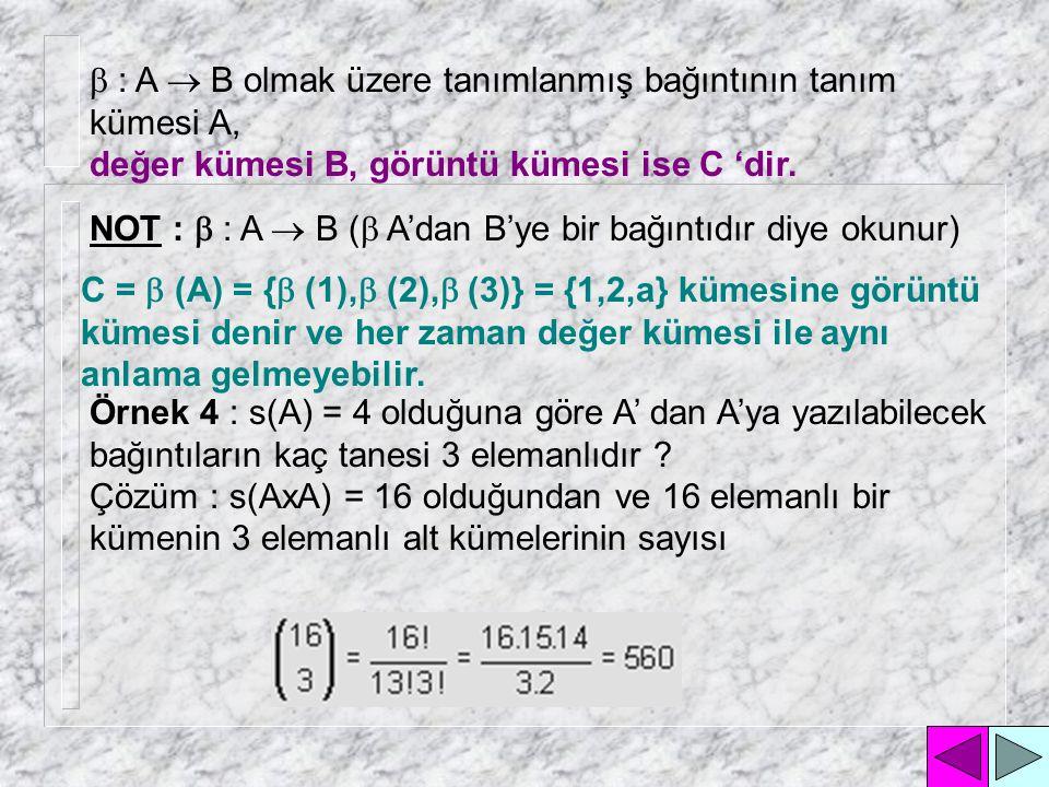 n elemanlı bir kümenin tüm bağıntılarının sayısı 2 n olduğundan dolayı A'dan B'ye yazılabilecek tüm bağıntıların sayısı da 2 s(A)s(B) ' dir.