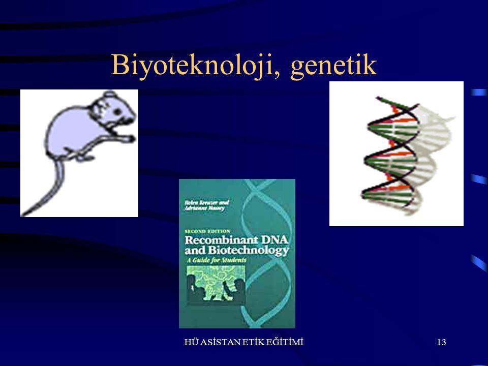 HÜ ASİSTAN ETİK EĞİTİMİ Kök hücre araştırmaları, insan klonlanması 12