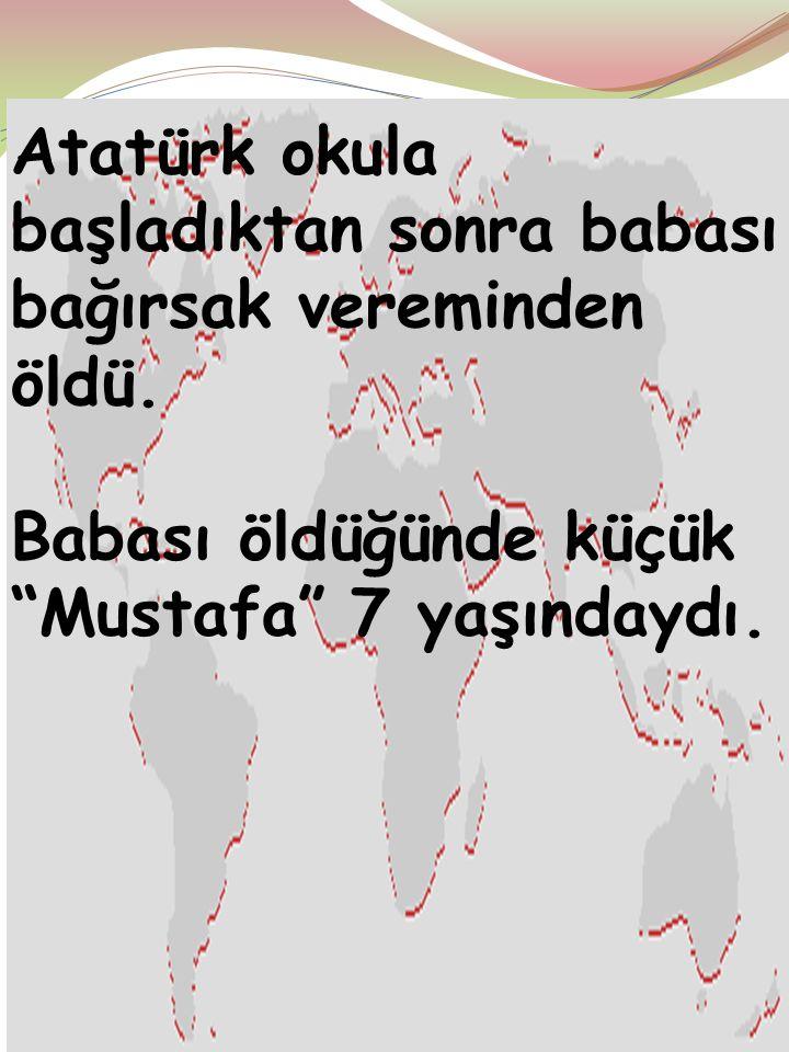 Ayten IŞILDAĞ8 Atatürk'ün babası, küçük Mustafa'yı önce mahalle mektebine, sonra Şemsi Efendi İlkokulu'na gönderdi..