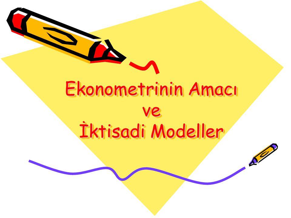 İKTİSADİ MODELLER Mikro Ekonomik Modeller Sektörel Modeller Makro Ekonomik Modeller