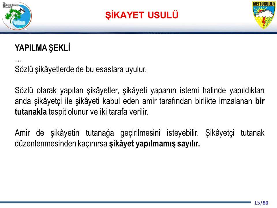 15/80 2001 2003 2009- 2012 YAPILMA ŞEKLİ … Sözlü şikâyetlerde de bu esaslara uyulur.