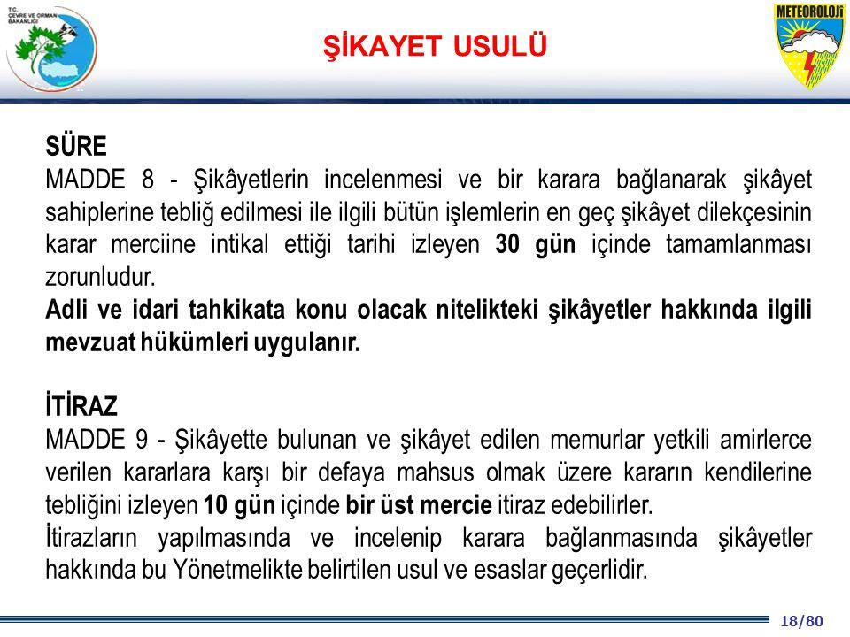 18/80 2001 2003 2009- 2012 SÜRE MADDE 8 - Şikâyetlerin incelenmesi ve bir karara bağlanarak şikâyet sahiplerine tebliğ edilmesi ile ilgili bütün işlem