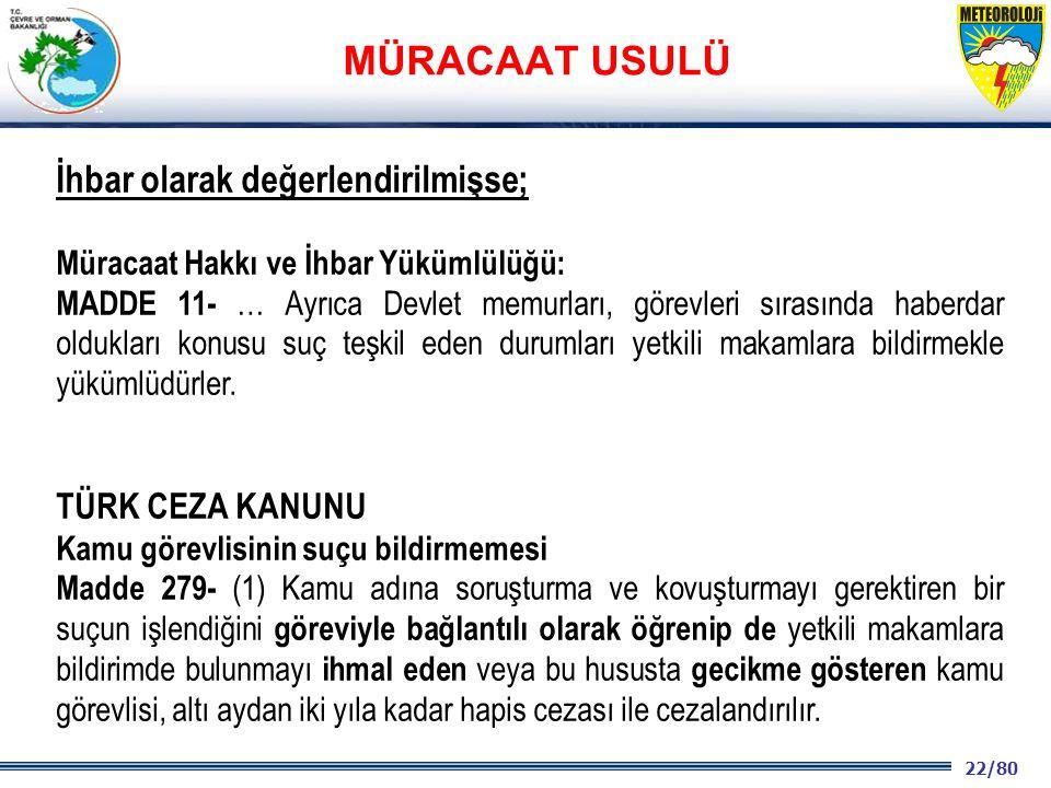 22/80 2001 2003 2009- 2012 İhbar olarak değerlendirilmişse; Müracaat Hakkı ve İhbar Yükümlülüğü: MADDE 11- … Ayrıca Devlet memurları, görevleri sırası