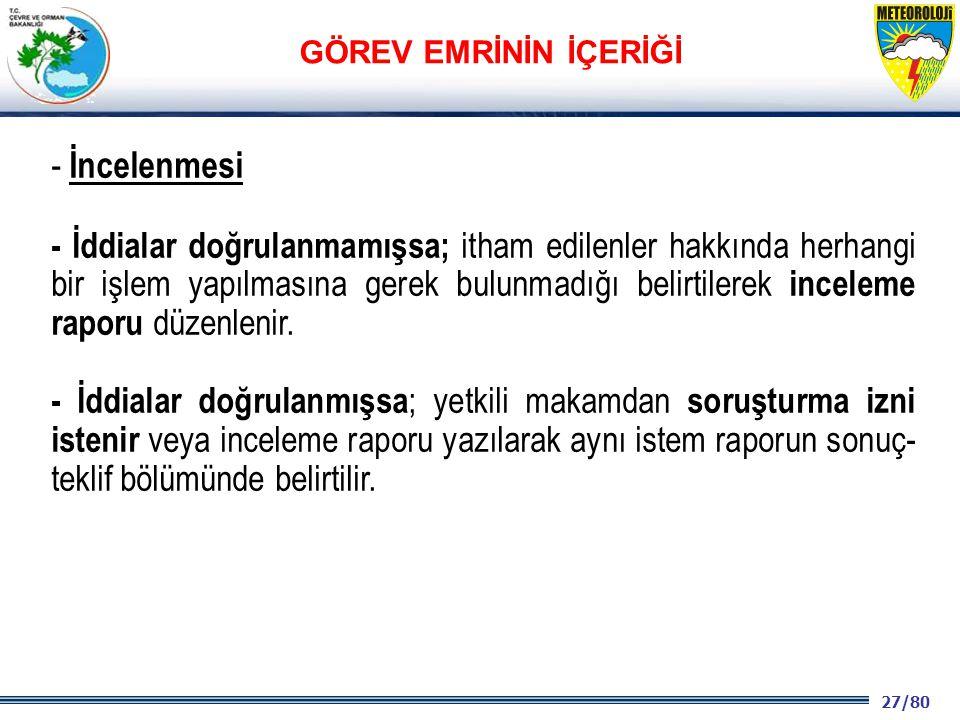 27/80 2001 2003 2009- 2012 - İncelenmesi - İddialar doğrulanmamışsa; itham edilenler hakkında herhangi bir işlem yapılmasına gerek bulunmadığı belirti