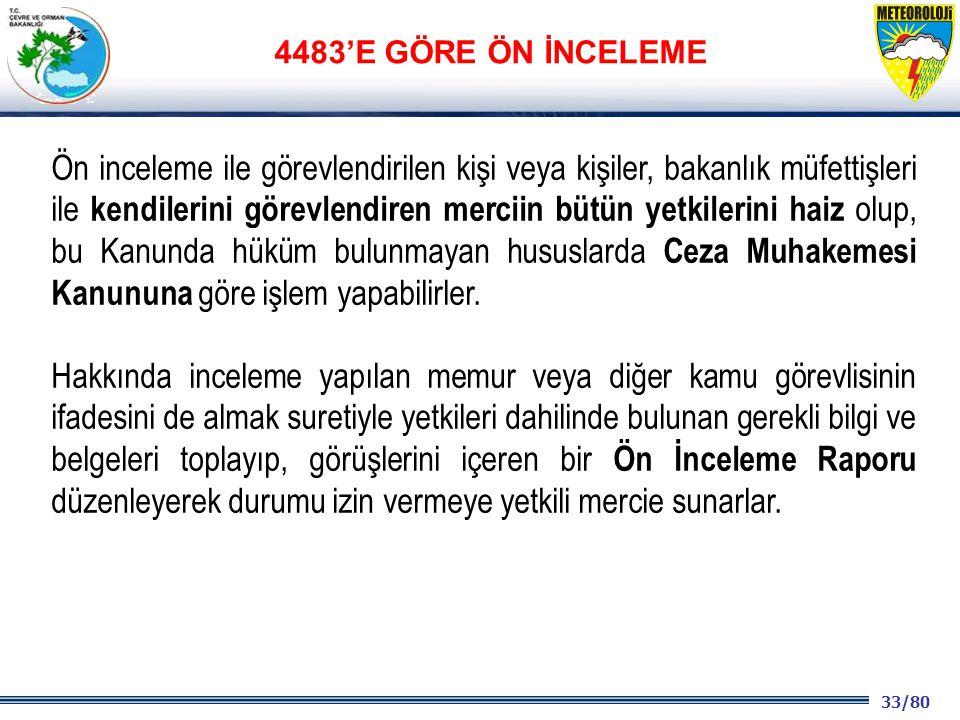 33/80 2001 2003 2009- 2012 Ön inceleme ile görevlendirilen kişi veya kişiler, bakanlık müfettişleri ile kendilerini görevlendiren merciin bütün yetkil