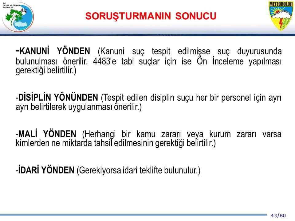 43/80 2001 2003 2009- 2012 - KANUNİ YÖNDEN (Kanuni suç tespit edilmişse suç duyurusunda bulunulması önerilir.