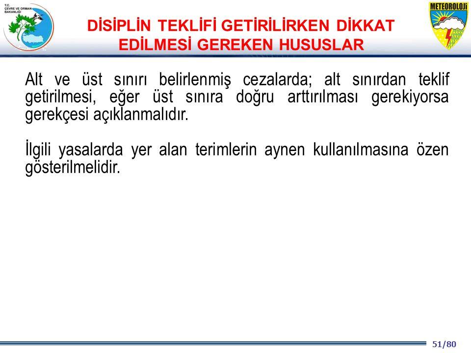 51/80 2001 2003 2009- 2012 Alt ve üst sınırı belirlenmiş cezalarda; alt sınırdan teklif getirilmesi, eğer üst sınıra doğru arttırılması gerekiyorsa gerekçesi açıklanmalıdır.
