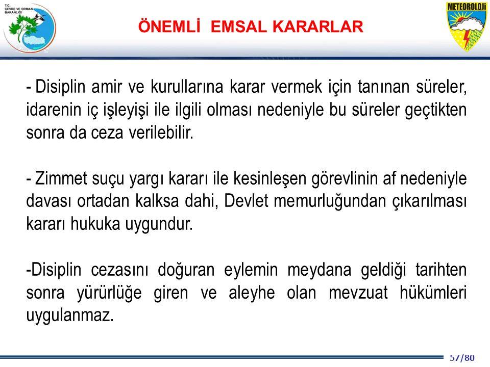 57/80 2001 2003 2009- 2012 - Disiplin amir ve kurullarına karar vermek için tanınan süreler, idarenin iç işleyişi ile ilgili olması nedeniyle bu sürel