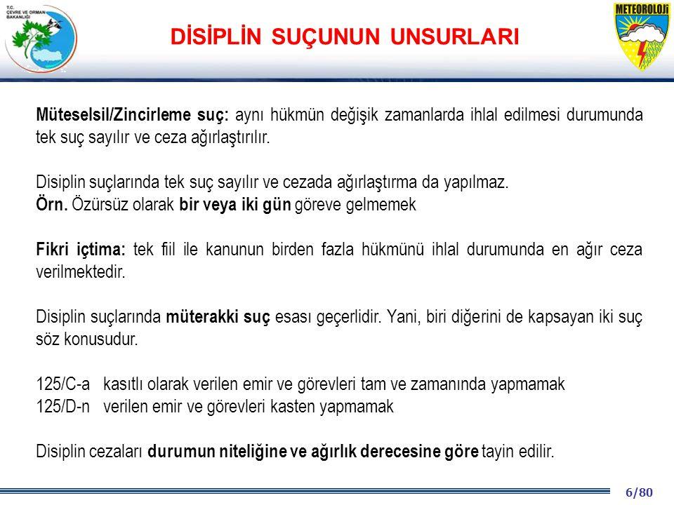 6/80 2001 2003 2009- 2012 Müteselsil/Zincirleme suç: aynı hükmün değişik zamanlarda ihlal edilmesi durumunda tek suç sayılır ve ceza ağırlaştırılır. D
